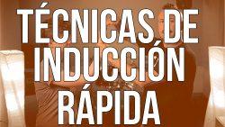 Tecnicas de induccion rapida e1600933304802